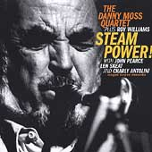 Danny Moss: Steampower