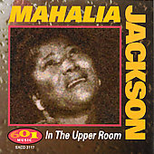 Mahalia Jackson: In the Upper Room [601]