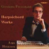 Frescobaldi: Harpsichord Works / Aapo Hakkinen