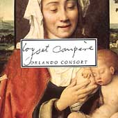 Loyset Comp&egrave;re / Orlando Consort