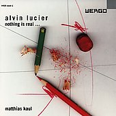 Lucier: Nothing Is Real / Matthias Kaul