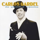 Carlos Gardel: The Passion of Argentina