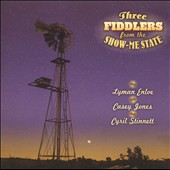 Lyman Enloe: Three Fiddlers from the Show-Me State *