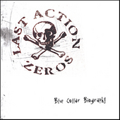 Last Action Zeros: Blue Collar Biography