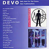 Devo: Duty Now For The Future/New Traditional