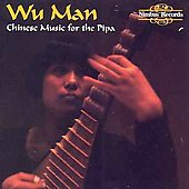 Wu Man: Chinese Music for the Pipa