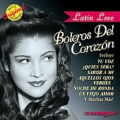 Various Artists: Latin Love: Boleros del Corazon