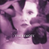 The Remote/R3Mote: Too Low to Miss
