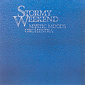 Mystic Moods Orchestra: Stormy Weekend