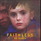 Faithless: No Roots [Japan Bonus Tracks] [Remaster]