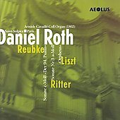 Reubke, Liszt, Ritter / Daniel Roth