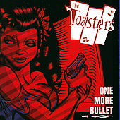 The Toasters: One More Bullet