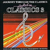 Louis Clark/Royal Philharmonic Orchestra: Hooked on Classics 3: Journey Through the Classics