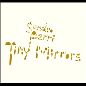 Sandro Perri: Tiny Mirrors