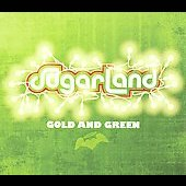 Sugarland: Gold and Green [Digipak]