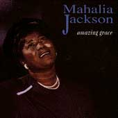 Mahalia Jackson: Amazing Grace [MCA Special Products]