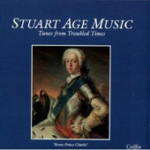 Stuart Age Music: Tunes from Troubled Times