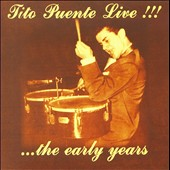 Tito Puente: Tito Puente Live!...the Early Years