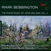 The Piano Music of John Ireland, Vol. 3 / Bebbington