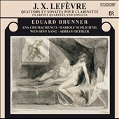 Jean Xavier Lef&egrave;vre: Clarinet Quartets and Sonatas