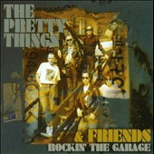 The Pretty Things: Rockin' The Garage