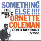 Ornette Coleman: Something Else: The Music of Ornette Coleman