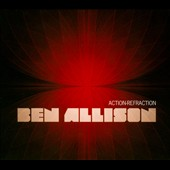 Ben Allison: Action-Refraction [Digipak]