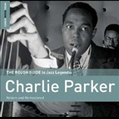 Charlie Parker (Sax): The Rough Guide To Jazz Legends: Charlie Parker (Reborn and Remastered) [Digipak]