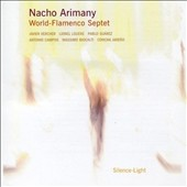 Nacho Arimany World-Flamenco Septet: Silence-Light