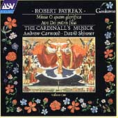 Fayrfax: Vol 1, Missa O quam glorifica / Cardinall's Musicke