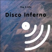 Disco Inferno: The  5 EPs