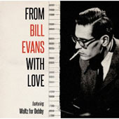 Bill Evans (Piano): From Bill Evans with Love