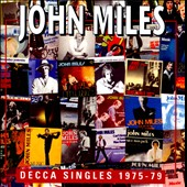 John Miles: Decca Singles 1975-1979 *