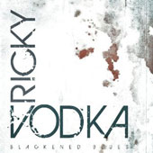Ricky Vodka: Blackened Blues [Digipak]