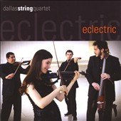 The Dallas String Quartet: Eclectric