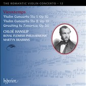 Romantic Violin Concerto Vol. 12: Vieuxtemps: Violin Concertos Nos. 1 & 2; Greeting to America / Chloe Hanslip, violin