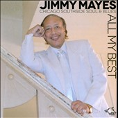 Jimmi Mayes: All My Best: Chicago Southside Soul & Blues