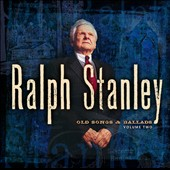 Ralph Stanley: Old Songs & Ballads, Vol. 2