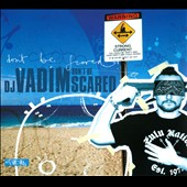DJ Vadim: Don't Be Scared [Digipak]