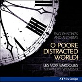O Poore Distracted World!: English Songs & Anthems from the 16th & 17th centuries / Les Voiox Baroques