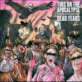This or the Apocalypse: Dead Years [PA]