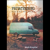 Mark Knopfler: Privateering [Deluxe Edition]