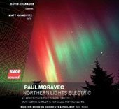 Paul Moravec: Northern Lights Electric - Clarinet Concerto; Cello Concerto; Sempre Diritto! / David Krakauer, clarinet, Matt Haimovitz, cello