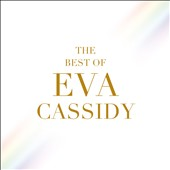 Eva Cassidy: The Best of Eva Cassidy [Digipak]