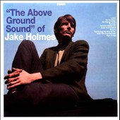 Jake Holmes: The Above Ground Sound of Jake Holmes [Bonus Tracks] *