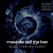 Mentallo & the Fixer: Music from the Eather