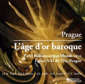 Prague in the Baroque Era / Organ works by Bohemian composers Seger, Fischer, Kerl, Muffat, Debeffe / Pavel Kohout: Hans Heinrich Mundt organ (1673)