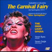 Emmerich Kálmán: The Carnival Fairy, operetta (1915) / Cast, chorus and orchestra of the Ohio Light Opera
