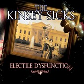 The Kinsey Sicks: Electile Dysfunction [Digipak]