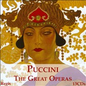 Puccini: The Great Operas - La Boheme, Tosca, Butterfly, Il Tabarro, Suor Angelica, Gianni Schicchi, Turandot, La Fancuilla del West